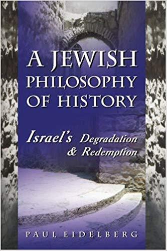 Jewish Philosophy of History by Paul Eidelberg